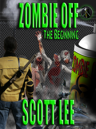 Zombie Off: The Beginning  by  Scott Lee