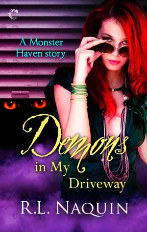 Demons in My Driveway (Monster Haven, #5)