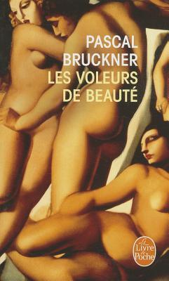 Les Voleurs de beauté  by  Pascal Bruckner