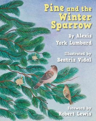Pine and the Winter Sparrow by Alexis York Lumbard