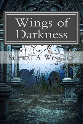 Wings of Darkness (Book 1 of The Immortal Sorrows series)