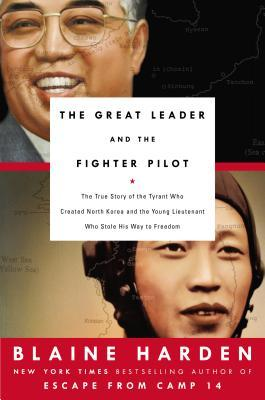 The Great Leader and the Fighter Pilot: The True Story of the Tyrant Who Created North Korea and The Young Lieutenant Who Stole His Way to Freedom (2000)
