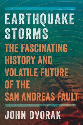 The Fascinating History and Volatile Future of the San Andreas Fault - John Dvorak