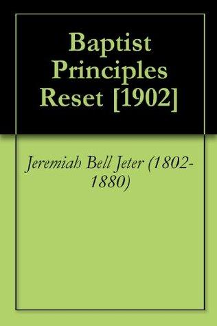 Baptist Principles Reset [1902]  by  Jeremiah Bell Jeter (1802-1880)