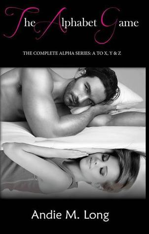 The Alphabet Game.  The Complete Alpha Series by Andie M. Long