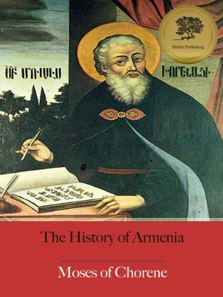 The History of Armenia - Enhanced  by  Moses of Chorene