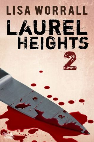 Laurel Heights - Tome 2 : Laurel Heights de Lisa Worrall 22704360