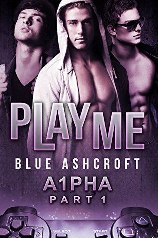 Play Me: A1pha (Alpha) Part 1