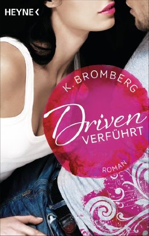 Driven. Verführt (The Driven Trilogy, #1)