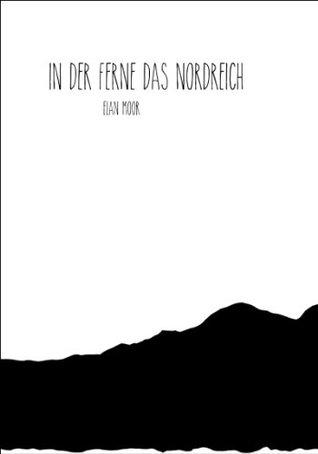 In der Ferne das Nordreich  by  Elan Moor