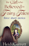 The Girl Who Believed in Fairy Tales (Once Upon a Time Today, Prelude)