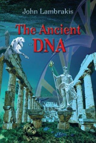 The Ancient DNA by John Lambrakis (ed.)
