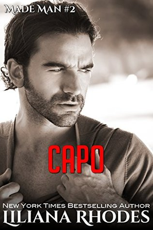 Capo: A Mafia Romance (Made Man, #2)