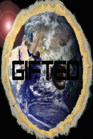 Gifted: Special Edition - Edition no longer available  by  Joshua Mendrala