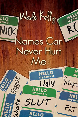 Book Review:  Names Can Never Hurt Me by Wade Kelly