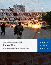 Rain of Fire: Israels Unlawful Use of White Phosphorus in Gaza Human Rights Watch