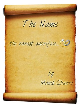 The Name  by  Manik Ghawri