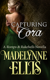 Capturing Cora (Romps and Rakehells, #1)