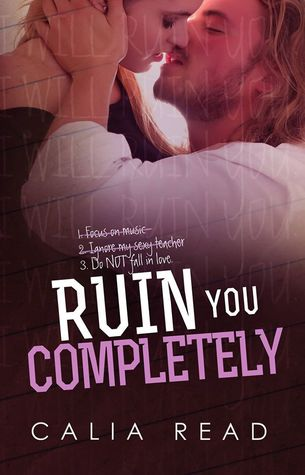 New Release – Trailer, Excerpt, & Giveaway:  Ruin You Completely by Calia Read