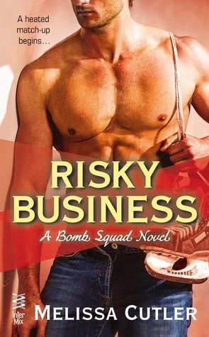 ScarlettReader's Review of Risky Business (Bomb Squad #1) by Melissa Cutler