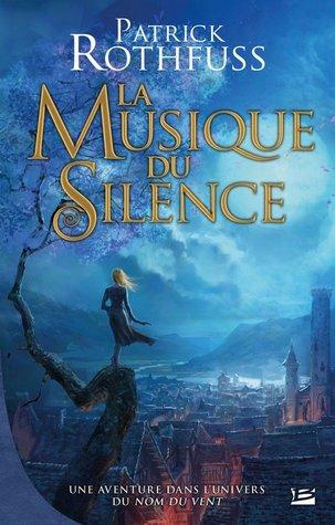 La musique du silence, Une aventure dans l'univers du Nom du Vent 22709838