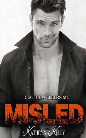 Misled (Death Dwellers MC, #1) by Kathryn Kelly