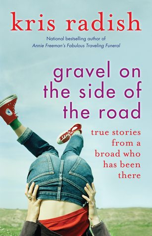 Gravel on the Side of the Road-True Stories From A Broad Who Has Been There