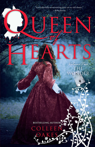 Queen of Hearts: The Wonder by Colleen Oakes