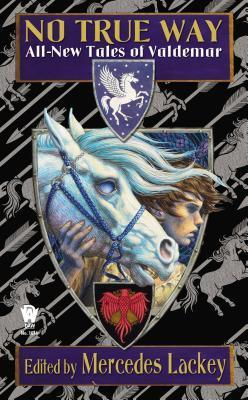 Book Review: No True Way: All-New Tales of Valdemar by Mercedes Lackey