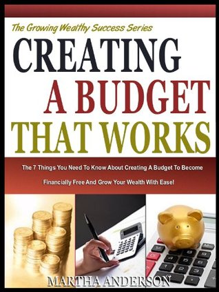 CREATING A BUDGET THAT WORKS:  by  Martha Anderson