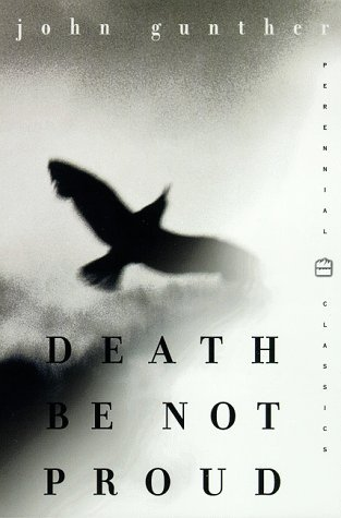 an analysis of the book death be not proud by john gunther Johnny stays optimistic and reaches an acceptance of death author, john gunther uses many  in death be not proud, gunther explains  analysis death you.