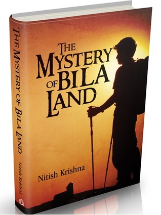 The Mystery of Bila Land by Nitish Krishna