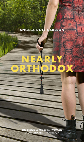 Nearly Orthodox by Angela Doll Carlson