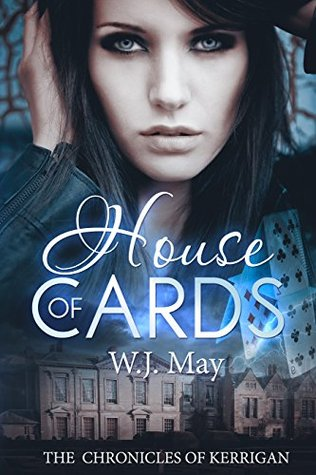 House of Cards (The Chronicles of Kerrigan #3) - W. J. May
