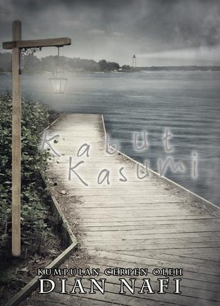 Kabut Kasumi by Dian Nafi