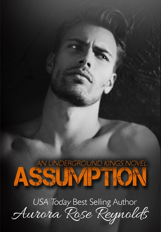 Assumption (Underground Kings, #1)