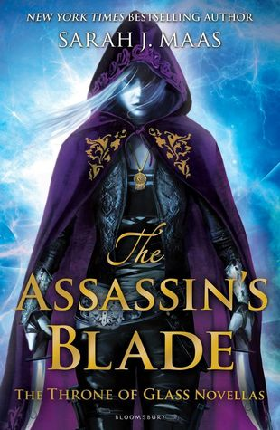 The Assassin's Blade (Throne of Glass, #0.1-#0.5) by Sarah J. Maas