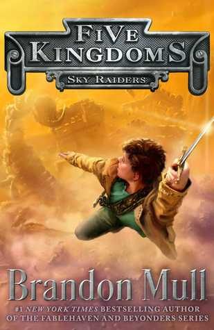 Sky Raiders (Five Kingdoms, #1)