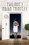Twilight's Indian Princess: Book 1