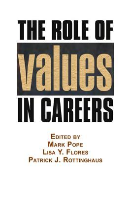 The Role of Values in Careers  by  Mark Pope