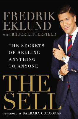 The Sell: The Secrets of Selling Anything to Anyone by