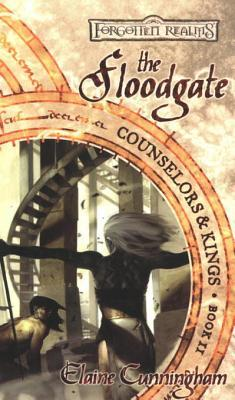 The Floodgate: Counselors & Kings, Book 2 Elaine Cunningham