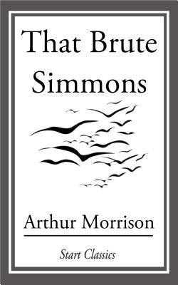 That Brute Simmons  by  Arthur Morrison