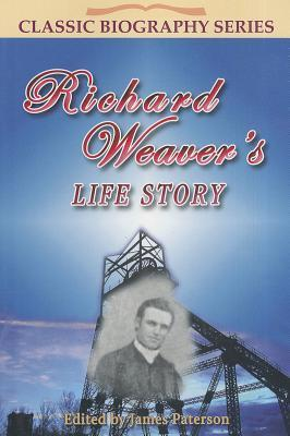 Richard Weavers Life Story  by  James Paterson