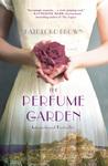 The Perfume Garden: A Novel