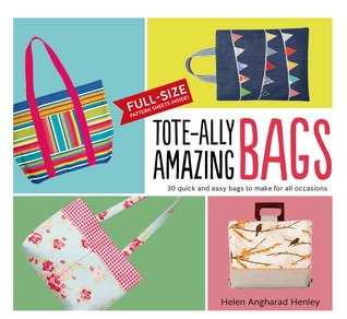 Tote-ally Amazing Bags by Helen Henley