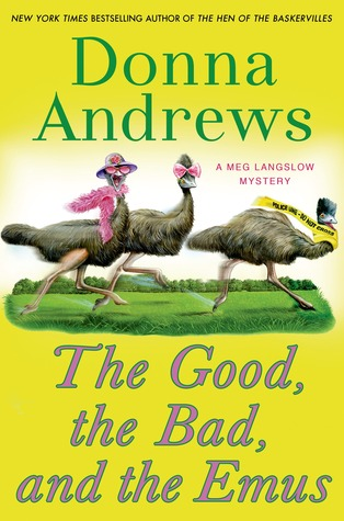 Book Review: Donna Andrews' The Good, the Bad, and the Emus
