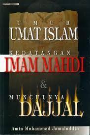 Umur Umat Islam, Kedatangan Imam Mahdi & Munculnya Dajjal  by  Amin Muhammad Jamaluddin