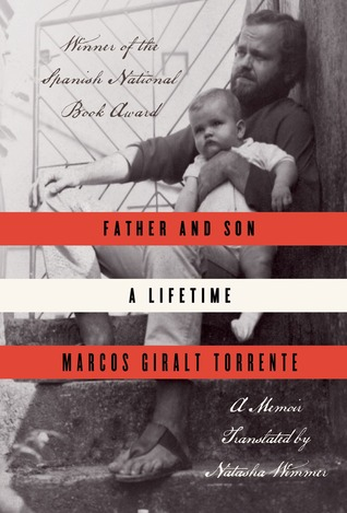 Father and Son: A Lifetime by Marcos Giralt Torrente (cover art)