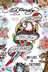 Wear Your Dreams: My Life in Tattoos